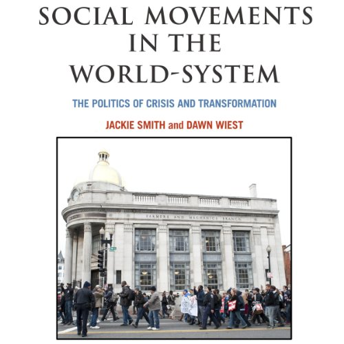 Social Movements in the World-System     The Politics of Crisis and Transformation (American Sociological Association's Rose Series in Sociology)              De :                                                                                                                                 Jackie Smith,                                                                                        Dawn Wiest                               Lu par :                                                                                                                                 Julie Eickhoff                      Durée : 7 h et 54 min     Pas de notations     Global 0,0