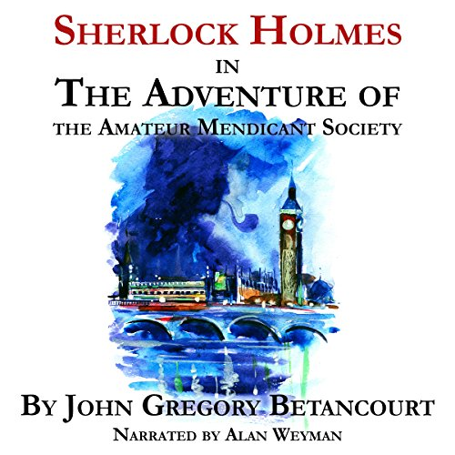 Sherlock Holmes in the Adventure of the Amateur Mendicant Society audiobook cover art
