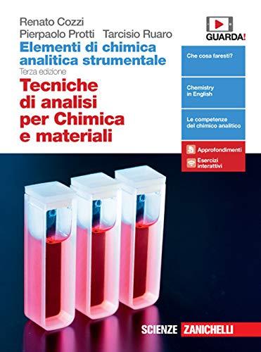 Elementi di chimica analitica strumentale. Tecniche di analisi per chimica e materiali. Per le Scuole superiori. Con e-book. Con espansione online