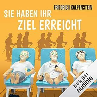 Sie haben ihr Ziel erreicht                   Autor:                                                                                                                                 Friedrich Kalpenstein                               Sprecher:                                                                                                                                 Matthias Keller                      Spieldauer: 6 Std. und 59 Min.     750 Bewertungen     Gesamt 3,9