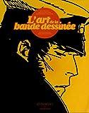L ART DE LA BANDE DESSINEE + EX LIBRIS LUXE - Citadelles & Mazenod - 10/10/2012