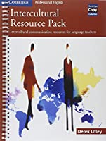 Intercultural Resource Pack: Intercultural communication resources for language teachers (Cambridge Copy Collection)
