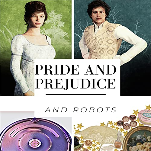 Pride and Prejudice...and Robots cover art