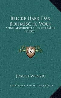 Blicke Uber Das Bohmische Volk: Seine Geschichte Und Literatur (1855)
