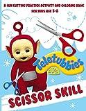 Teletubbies Scissor Skills: Creature Cutting For Beginner Activity Workbook Teletubbies A Fun Gift