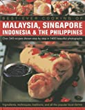 Best -Ever Cooking Of Malaysia, Singapore, Indonesia & The Philippines: Over 340 Recipes Shown Step By Step In 1400 Beautiful Photographs; ... Traditions And All The Popular Local Dishes