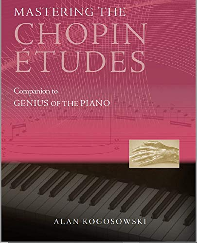 Mastering the Chopin Etudes: Companion to