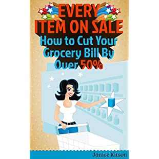 Every Item on Sale How to Slash Your Grocery Bill By Over 50%:Schedulingsoftware