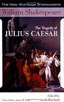 The Tragedy of Julius Caesar (New Kittredge Shakespeare)