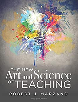 The New Art and Science of Teaching  More Than Fifty New Instructional Strategies for Academic Success   The New Art and Science of Teaching Book Series