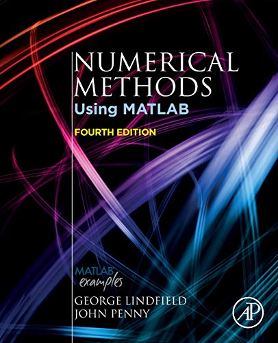 Compare Textbook Prices for Numerical Methods: Using MATLAB 4 Edition ISBN 9780128122563 by Lindfield, George,Penny, John