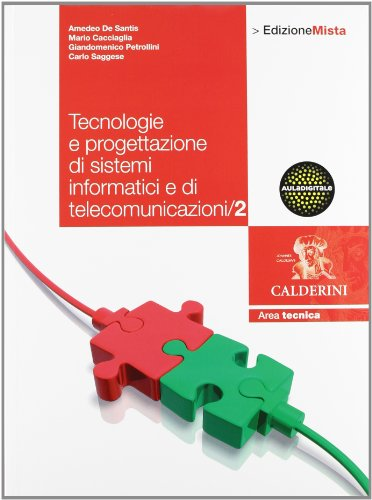 Tecnologie. Progettazione di sistemi informatici e di telecomunicazione. Per le Scuole superiori. Con espansione online (Vol. 2)