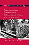 Improvisation and Composition in Balinese Gendér Wayang: Music of the Moving Shadows (SOAS Studies in Music) (English Edition)