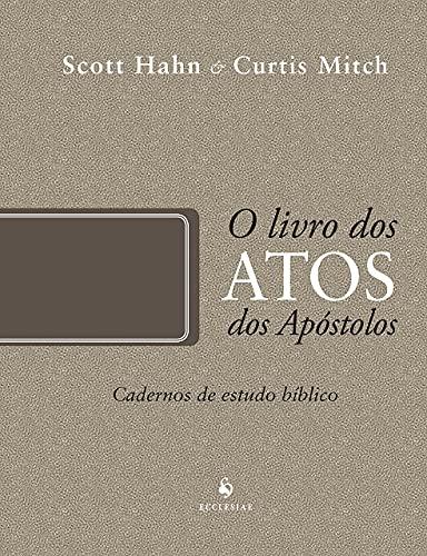 O Livro dos Atos dos Apóstolos - Cadernos de Estudo Bíblico: Cadernos de Estudo Bíblico