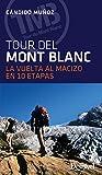 El Tour del Mont Blanc: La vuelta al macizo en 10 etapas