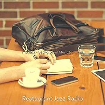 Trio Jazz - Background Music for Cafes