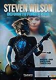 Steven Wilson. Deform to form a star. Una vita in musica