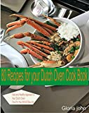 80 Recipes for Your Modern Dutch Oven Cook Book (English Edition)