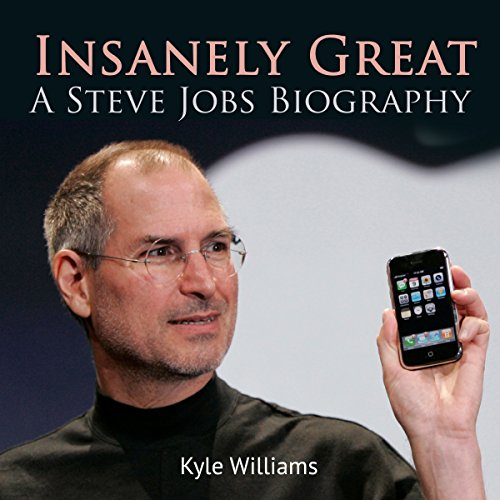 Insanely Great: A Steve Jobs Biography audiobook cover art