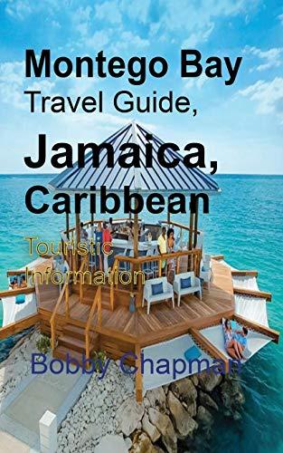 Montego Bay Travel Guide, Jamaica, Caribbean: Touristic Information
