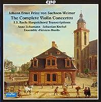 Johann Ernst Prinz von Sachsen Weimar: Complete Violin Concertos - J.S. Bach: Harpsichord Transcriptions by Anne Schumann