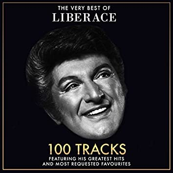 The Very Best Of Liberace - 100 Tracks including his Greatest Hits and Most Requested Favourites