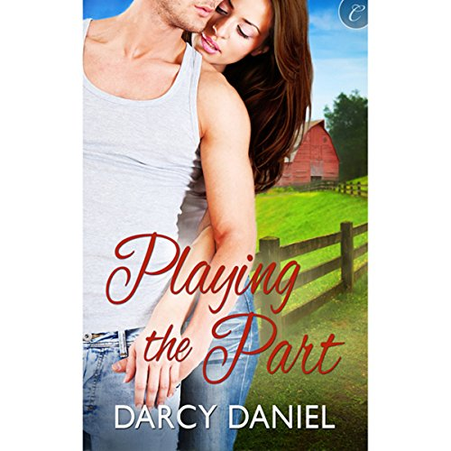 Playing the Part Audiobook By Darcy Daniel cover art