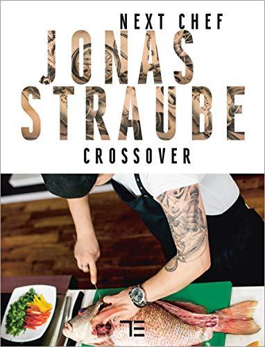 Next Chef Jonas Straube | Crossover (Teubner Solitäre)