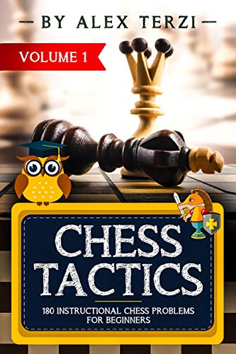 Chess Tactics: 180 Instructional Chess Problems for Beginners (Volume)