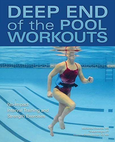 Deep End of the Pool Workouts: No-Impact Interval Training and Strength Exercises (English Edition)