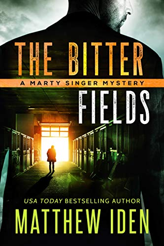 The Bitter Fields: A Marty Singer Mystery (Marty Singer Mysteries Book 7) (English Edition)