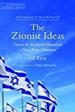 The Zionist Ideas: Visions for the Jewish Homeland―Then, Now, Tomorrow (JPS Anthologies of Jewish Thought)