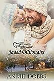 Jaded Billionaire (Sweet Mountain Billionaires Book 1)