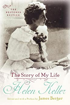 The Story of My Life: The Restored Edition by [Helen Keller, James Berger]