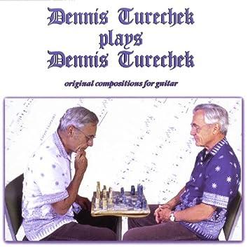 Dennis Turechek plays Dennis Turechek