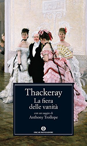 La fiera delle vanità: Romanzo senza eroe (Oscar classici Vol. 638)