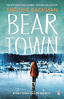 Beartown: From The New York Times Bestselling Author of A Man Called Ove by [Fredrik Backman]