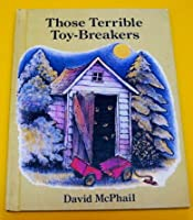 Those Terrible Toy-Breakers 0819310190 Book Cover