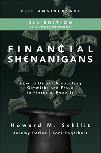 Financial Shenanigans, Fourth Edition: How to Detect Accounting Gimmicks & Fraud in Financial Reports: How to Detect Accounting Gimmicks and Fraud in Financial Reports (English Edition)