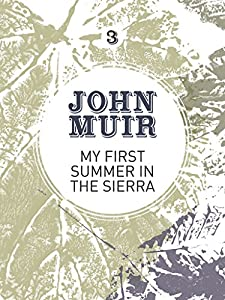 My First Summer in the Sierra: The nature diary of a pioneering environmentalist