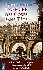 L'Affaire des Corps sans Tête (T.1) de Jean-Christophe Portes