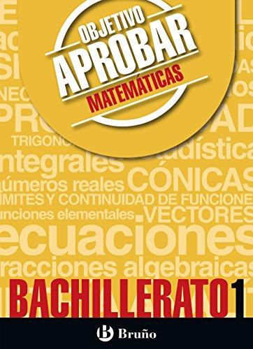 Objetivo aprobar Matemáticas 1 Bachillerato: Edición 2016 (Castellano - Material Complementario - Objetivo Aprobar) - 9788469612118