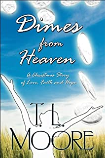 Dimes from Heaven: A Christmas Story of Love, Faith and Hope
