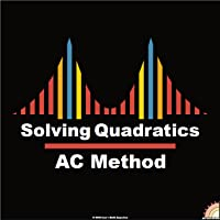 Solving Quadratic Equations by Factoring: AC Method