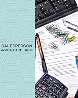 Salesperson Appointment Book: Daily Appointment Book Planner/Organizer. 8