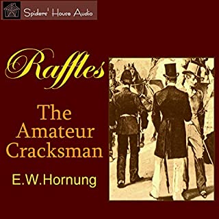 Raffles: The Amateur Cracksman                   By:                                                                                                                                 E. W. Hornung                               Narrated by:                                                                                                                                 Roy Macready                      Length: 4 hrs and 57 mins     6 ratings     Overall 3.7