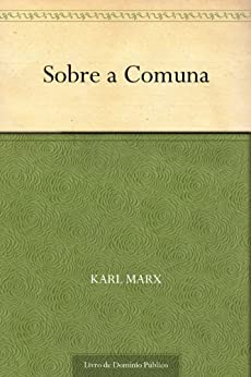 Sobre a Comuna por [Karl Marx, UTL]