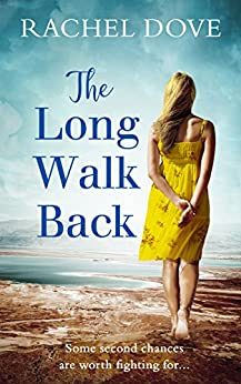 The Long Walk Back: The perfect uplifting second chance romance! by [Rachel Dove]