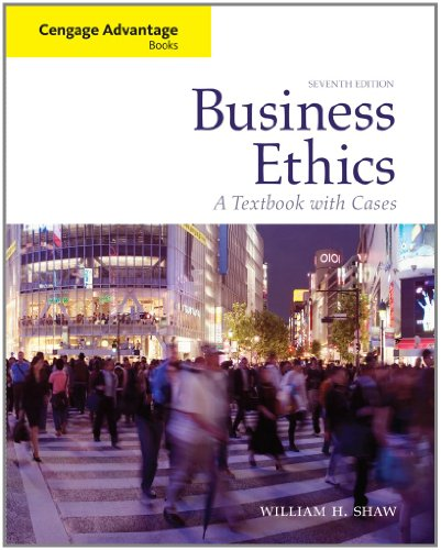 Business Ethics: A Textbook with Cases (Cengage Advantage...
