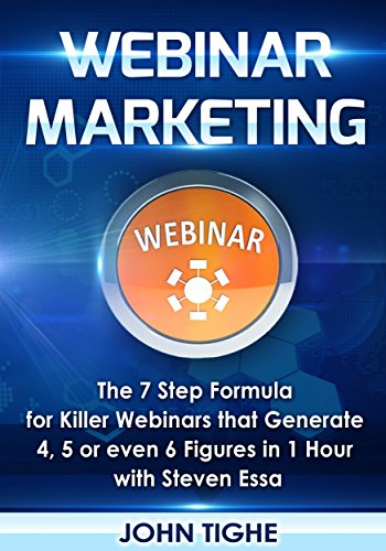 Webinar Marketing: The 7 Step Formula for Killer Webinars that Generate 4, 5 or even 6 Figures in 1 Hour (English Edition) (Formato Kindle)